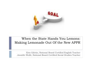When the State Hands You Lemons: Making Lemonade Out Of the New APPR