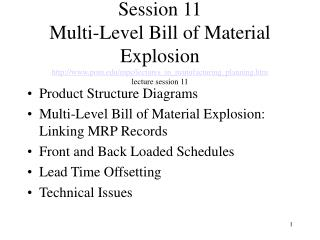 Product Structure Diagrams Multi-Level Bill of Material Explosion: Linking MRP Records