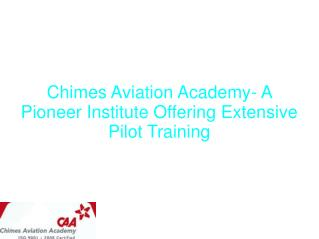 Chimes Aviation Academy- A Pioneer Institute Offering Extens