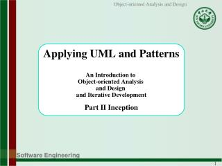 Applying UML and Patterns An Introduction to  Object-oriented Analysis  and Design  and Iterative Development Part II I