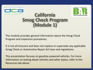 This module provides general information about the Smog Check Program and inspection procedures.