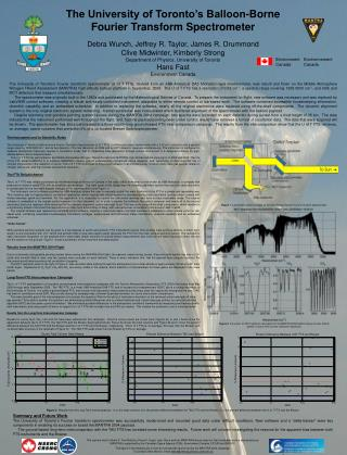 The University of Toronto's Balloon-Borne  Fourier Transform Spectrometer Debra Wunch, Jeffrey R. Taylor, James R. Drum