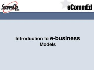 Introduction to  e-business Models