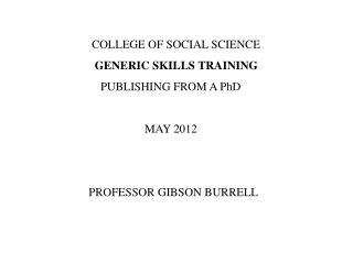 COLLEGE OF SOCIAL SCIENCE GENERIC SKILLS TRAINING             PUBLISHING FROM A PhD