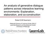 An analysis of generative dialogue patterns across interactive learning environments: Explanation, elaboration, and co-c