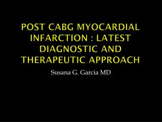 post CABG Myocardial Infarction : Latest Diagnostic and Therapeutic Approach