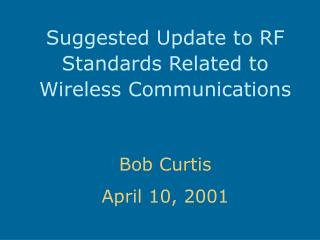 Suggested Update to RF Standards Related to Wireless Communications