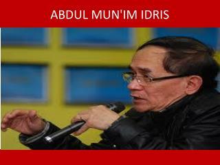ABDUL MUN'IM IDRIS
