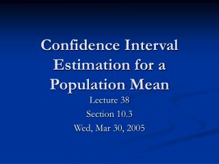 Confidence Interval Estimation for a Population Mean
