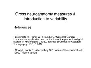 Gross neuroanatomy measures & introduction to variability