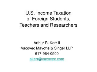 U.S. Income Taxation of Foreign Students, Teachers and Researchers