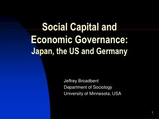 Social Capital and Economic Governance: Japan, the US and Germany