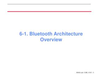 6-1. Bluetooth Architecture Overview