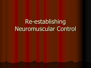 Re-establishing Neuromuscular Control