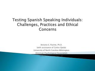 Testing Spanish Speaking Individuals: Challenges, Practices and Ethical Concerns
