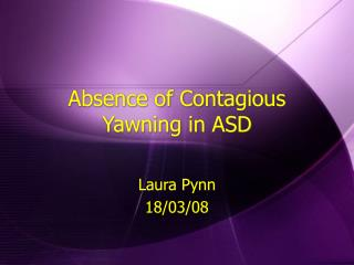 Absence of Contagious Yawning in ASD