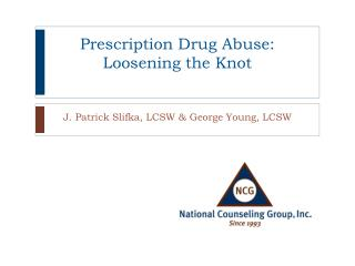 Prescription Drug Abuse: Loosening the Knot