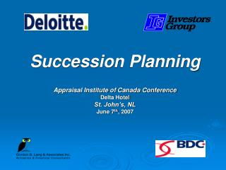 Succession Planning Appraisal Institute of Canada Conference Delta Hotel St. John's, NL