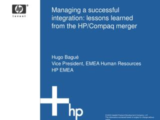 Managing a successful integration: lessons learned from the HP/Compaq merger