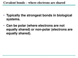 Covalent bonds – where electrons are shared