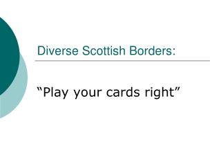 Diverse Scottish Borders: