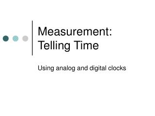 Measurement: Telling Time