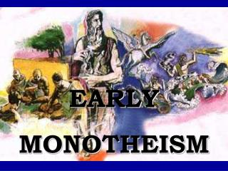 EARLY MONOTHEISM