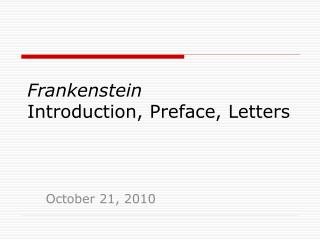 Frankenstein Introduction, Preface, Letters