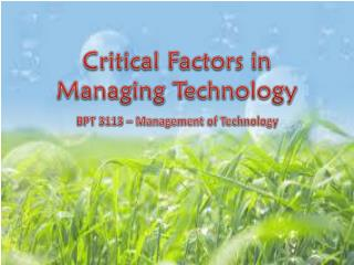 Critical Factors in       Managing Technology