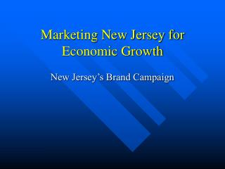 Marketing New Jersey for Economic Growth