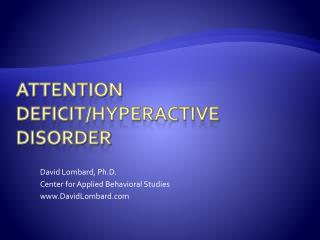 Attention Deficit/Hyperactive Disorder