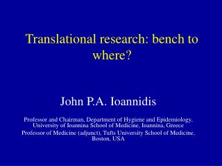 Translational research: bench to where