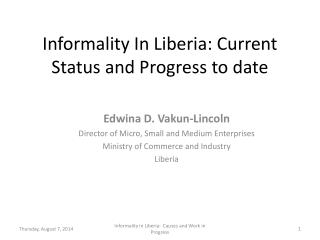 Informality In Liberia: Current Status and Progress to date