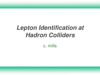 Lepton Identification at Hadron Colliders