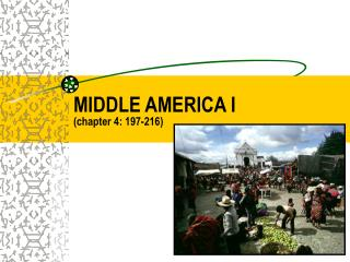 MIDDLE AMERICA I (chapter 4: 197-216)