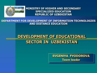 DEVELOPMENT OF EDUCATIONAL SECTOR IN  UZBEKISTAN