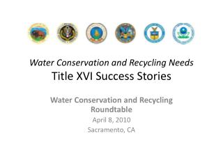 Water Conservation and Recycling Needs Title XVI Success Stories