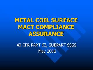 METAL COIL SURFACE MACT COMPLIANCE ASSURANCE