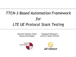 TTCN-3 Based Automation Framework  for  LTE UE Protocol Stack Testing