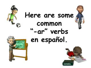 "Here are some common  ""-ar"" verbs en español."