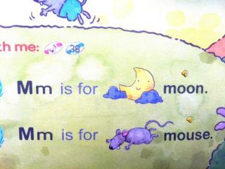 Mm, Mm, Mm, Mm is for moon . Mm, Mm, Mm, Mm is for mouse . Mm, / m /, moon .