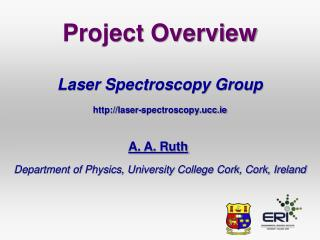 Project Overview Laser Spectroscopy Group laser-spectroscopy.ucc.ie