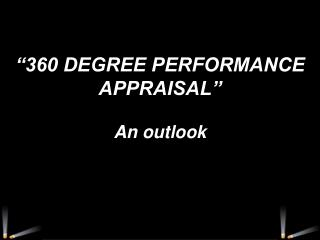 """360 DEGREE PERFORMANCE APPRAISAL"" An outlook"