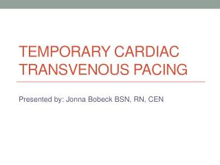 Temporary Cardiac Transvenous Pacing
