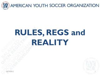 RULES, REGS  and  REALITY