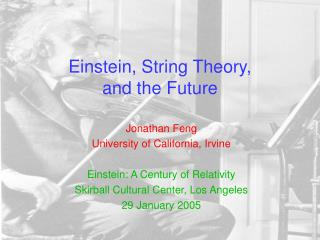 Einstein, String Theory, and the Future