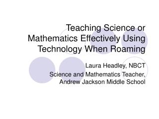 Teaching Science or Mathematics Effectively Using Technology When Roaming
