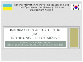 Information Access Centre (IAC)  in  the  University 'Ukraine'