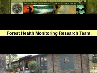 Forest Health Monitoring Research Team