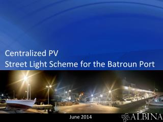 Centralized  PV Street Light Scheme for the  Batroun  Port